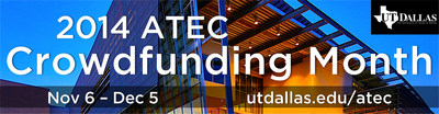 Innovative Crowdfunding Month Underway at University of Texas (Dallas)'s ATEC