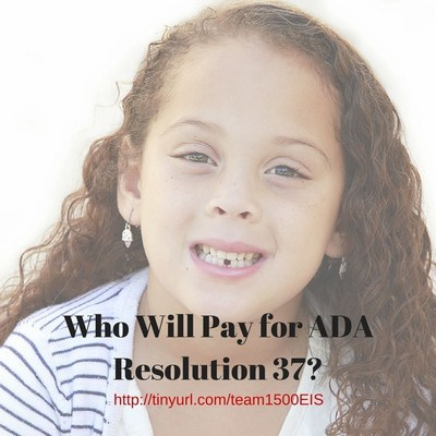 If approved, ADA Resolution 37 will price many patients out of the market for standard dental care. Hardest hit will be those who are poor or live in rural areas.