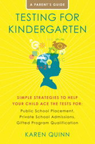 Testing for Kindergarten by Karen Quinn, best-selling author and co-founder of TestingMom.com.  (PRNewsFoto/Testing Mom, LLC)