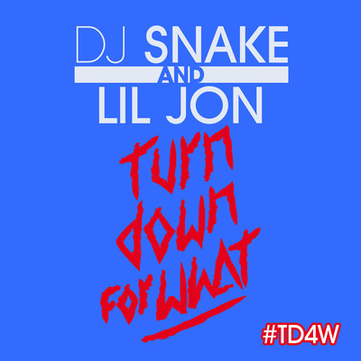 "DJ Snake And Lil Jon Release International Hit Single ""Turn Down For What"" On Columbia Records. (PRNewsFoto/Columbia Records) (PRNewsFoto/COLUMBIA RECORDS)"