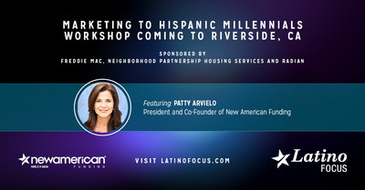 Marketing to Hispanic Millennials Workshop Coming to Riverside, CA Hosted by New American Funding