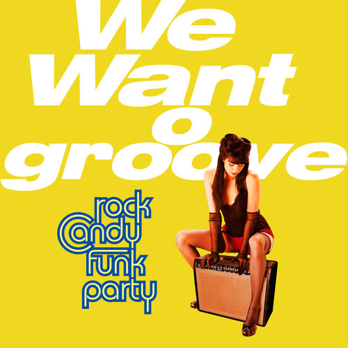 Rock Candy Funk Party Will Release Their Debut Jazz-Funk Album We Want Groove on January 29,