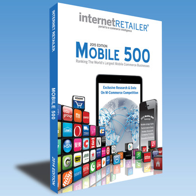 The Internet Retailer 2015 Mobile 500 ranks and analyzes the 500 leading web merchants around the world blazing new trails--and reaping big rewards--in mobile commerce. (PRNewsFoto/Internet Retailer)