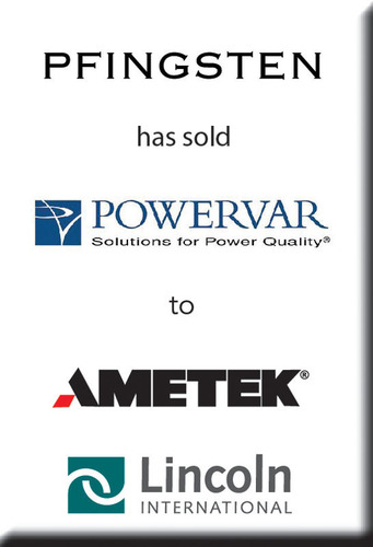 Lincoln International acted as the exclusive financial advisor to Powervar and Pfingsten in the sale of Powervar to AMETEK. Powervar was a portfolio company of Pfingsten. (PRNewsFoto/Lincoln International LLC) (PRNewsFoto/LINCOLN INTERNATIONAL LLC)