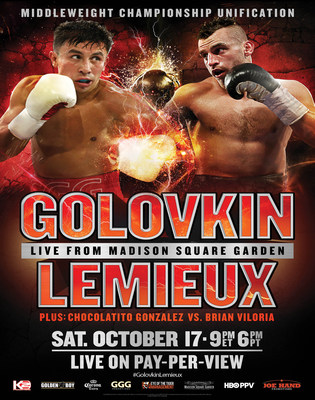 "WBA, IBO and WBC ""Interim"" Middleweight Champion GENNADY ""GGG"" GOLOVKIN (33-0, 30 KOs) will face IBF Middleweight title holder DAVID LEMIEUX (34-2, 31 KOs) in a World Middleweight Championship Title Unification bout on Saturday, October 17 at Madison Square Garden. The championship will be produced and distributed live by HBO Pay-Per-View at 9 p.m. ET /6 p.m. PT, and delivered to commercial establishments by Joe Hand Promotions."