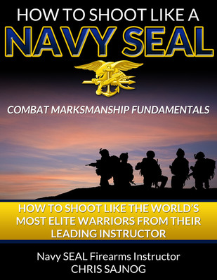 New Book from retired Navy SEAL Instructor, Chris Sajnog: How to Shoot Like a Navy SEAL - Combat Marksmanship Fundamentals. The book is the first of it's kind to teach the secret shooting techniques used by the worlds most elite warriors. The book is available at www.SEALshooting.com and will be released on Amazon on September 11th, 2013.  (PRNewsFoto/Center Mass Group)