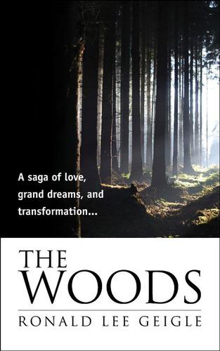 The Woods, by Ronald Lee Geigle. (PRNewsFoto/WordVirgin) (PRNewsFoto/WORDVIRGIN)