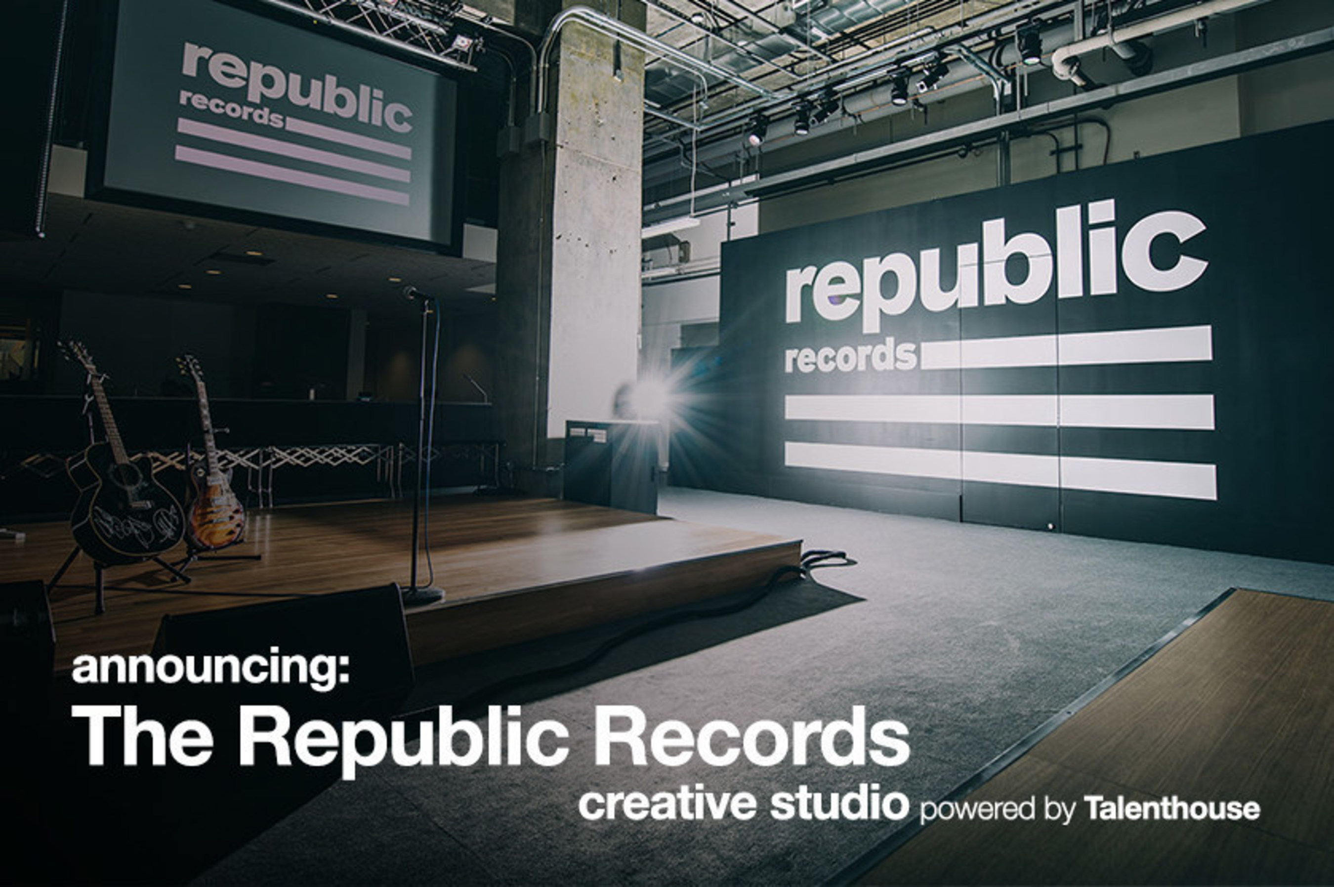 REPUBLIC RECORDS ANNOUNCES CO-CREATION PLATFORM IN PARTNERSHIP WITH TALENTHOUSE