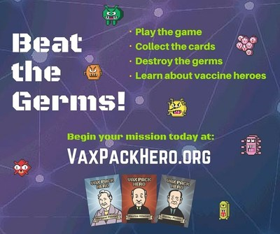 Vax Pack Hero--a web-based video game, trading cards and website--teaches kids about germs and vaccine heroes