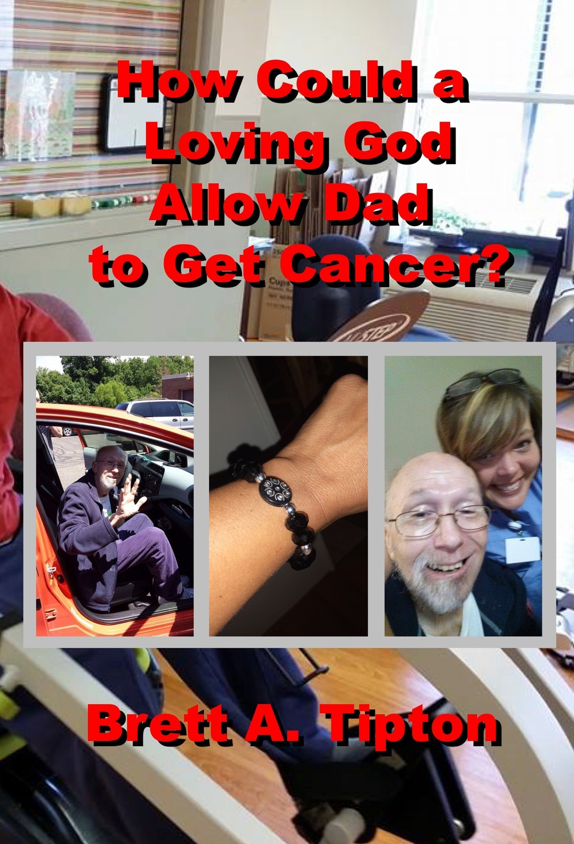 Cover: How Could a Loving God Allow Dad to Get Cancer?