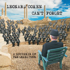 Leonard Cohen releases Can't Forget: A Souvenir of the Grand Tour on May 12, 2015.