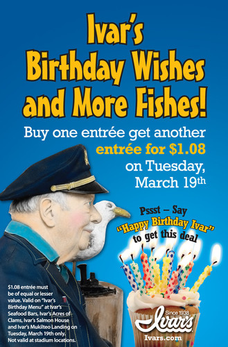 Ivar's Birthday Bargain: $1.08 Menu Items Served up on March 19
