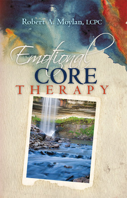 New Emotional Core Therapy Video and Book Highlight the Most Effective and Most Inclusive Psychology Approach Available Worldwide to Treat Psychological Stress