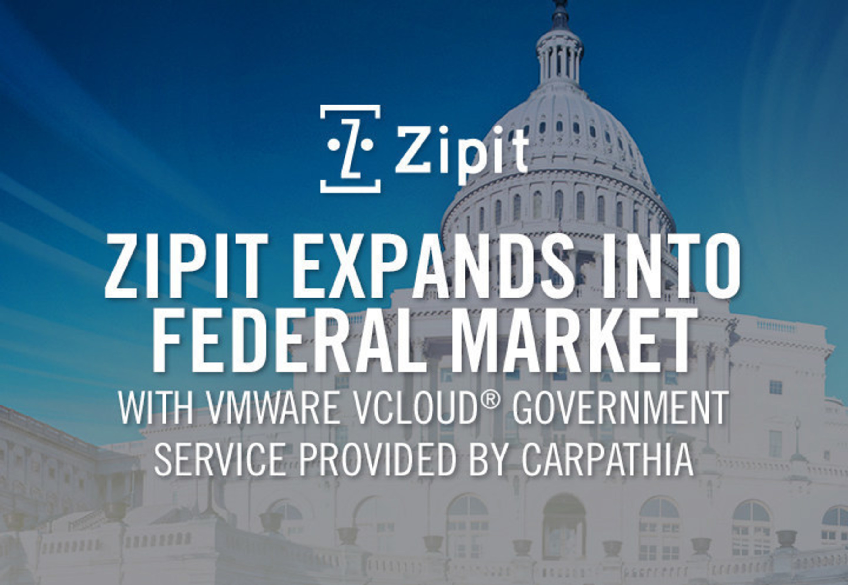 Zipit Wireless Chooses VMware vCloud' Government Service provided by Carpathia to Expand into Federal Market