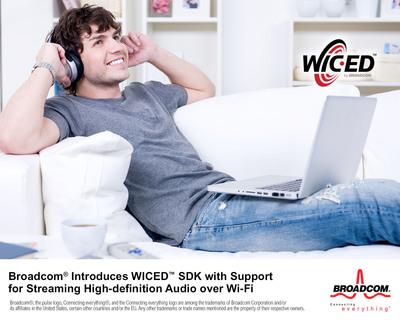 Broadcom WICED SDK enables high-definition audio streaming over Wi-Fi. (PRNewsFoto/Broadcom Corporation) (PRNewsFoto/BROADCOM CORPORATION)