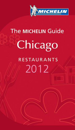 Michelin Stars Shine on Chicago for 2012.  (PRNewsFoto/Michelin)