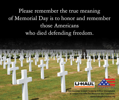 Memorial Day is to honor and remember those Americans who died defending freedom. (PRNewsFoto/U-Haul)