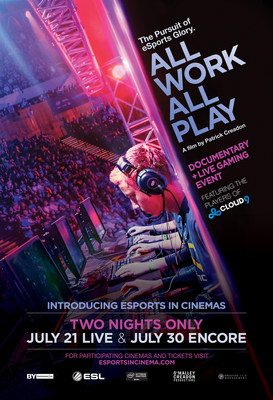 LIVE EVENT CONFIRMED FOR ALL WORK ALL PLAY JULY eSPORTS PREMIERE BROADCAST LIVE FROM LOS ANGELES TO CINEMAS ACROSS NORTH AMERICA