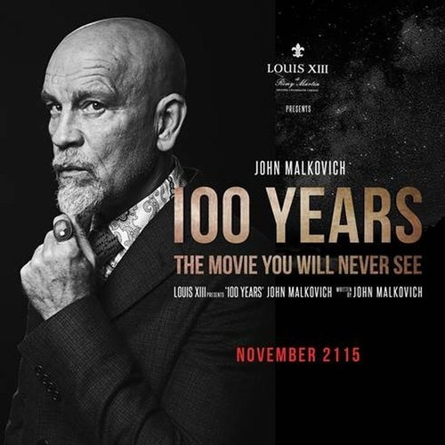 Louis XIII celebrates, ''100 Years '' The movie you will never see, starring John Malkovich ...