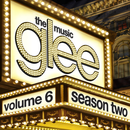 GLEE: THE MUSIC, VOLUME 6 - AVAILABLE MONDAY MAY 23.  (PRNewsFoto/Columbia Records)