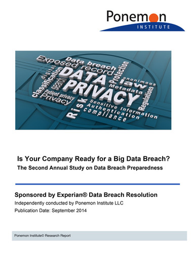 To access the full report, Is Your Company Ready for a Big Data Breach? The Second Annual Study on Data Breach Preparedness, visit http://www.experian.com/data-breach/2014-ponemon-preparedness.html?. (PRNewsFoto/Experian)