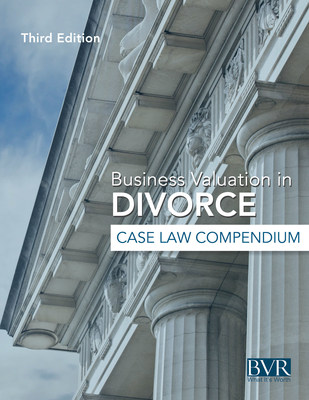Business Valuation in Divorce Case Law Compendium (PRNewsFoto/Business Valuation Resources)