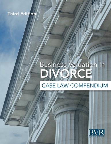 Business Valuation in Divorce Case Law Compendium (PRNewsFoto/Business Valuation Resources)
