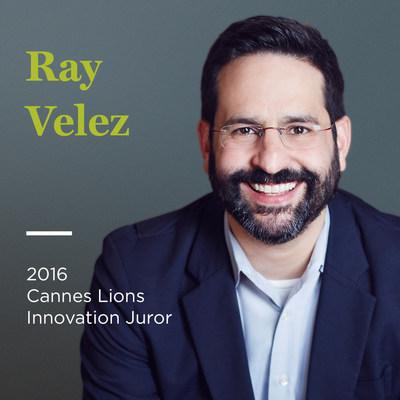 Ray Velez - 2016 Cannes Lions Innovation Juror
