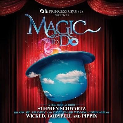 """Princess Cruises Debuts Original Cast Recording Album for """"Magic to Do"""" - Album Marks the First Original Cast Recording from a Cruise Line"""
