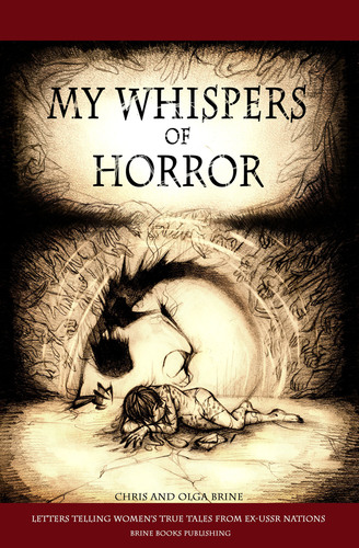 "The cover for ""My Whispers of Horror: Letters telling women's true tales from ex-USSR nations."" ..."