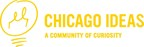 Chicago Ideas - A Community of Curiosity