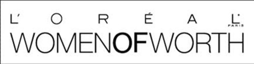 National Call for Nominations: L'Oreal Paris Announces the Seventh Annual Women of Worth Awards