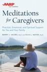 AARP Meditations for Caregivers Addresses Challenges and Benefits of Caregiving