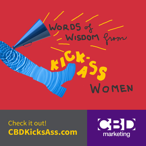 "CBD Marketing debuts ""Words of Wisdom from Kick-Ass Women"" e-book. With original art and graphics by CBD's award-winning creative team, this e-book is free and available for sharing. CBDKicksAss.com.  (PRNewsFoto/CBD Marketing)"