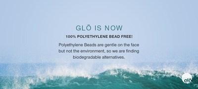 glo is now Polyethylene Bead FREE