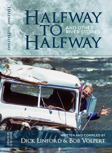 Halfway to Halfway & Other River Stories.  (PRNewsFoto/Idaho River Journeys)