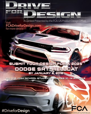 Returning for the fourth consecutive year, the 2016 Drive for Design contest challenges all U.S. high school students in grades 10-12 to think ahead and design a Dodge SRT Hellcat for the year 2025. Entries must be submitted by Jan. 8, 2016, via FCADriveForDesign.com. Students may also mail their entry to the FCA US Product Design Office in Auburn Hills, Michigan. Visit FCADriveForDesign.com for contest details.