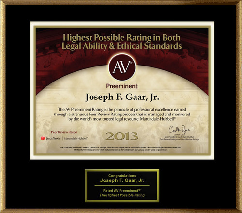Attorney Joseph F. Gaar, Jr. has Achieved the AV Preeminent(R) Rating - the Highest Possible Rating from ...