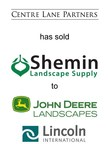 Lincoln International represents Centre Lane Partners in its sale of Shemin Landscape Supply to John Deere Landscapes