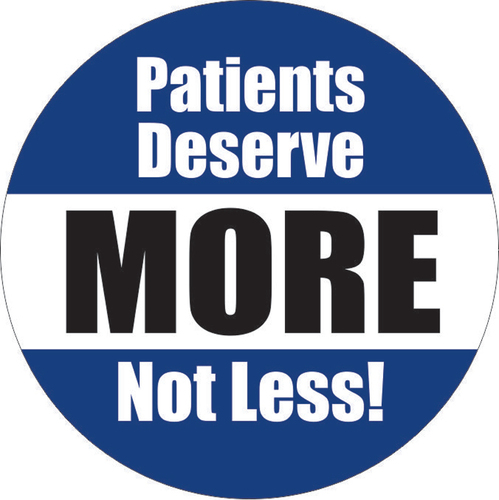 Patients Deserve MORE Not Less! (PRNewsFoto/MNA/NNU)