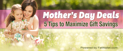 Mother's Day Spending Up: Five Smart Tips to Maximize Gift Savings