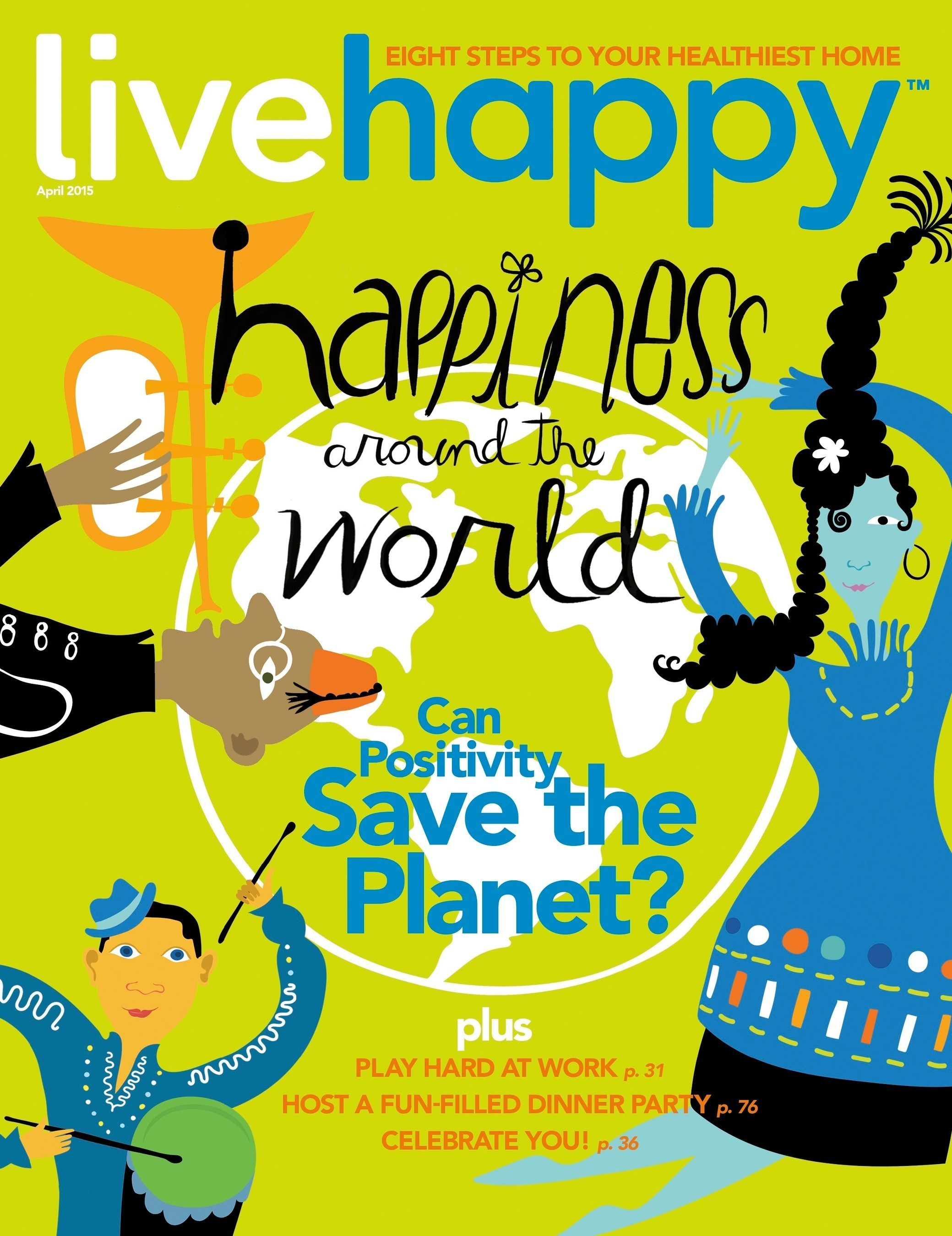 How Do You Share Happiness? Live Happy's March/April Issue Encourages All to Be a Part of the Happiness Movement and Make the World A Better Place via #HappyActs
