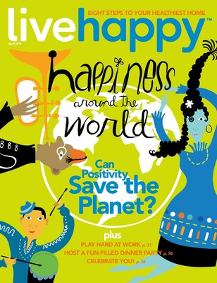 Live Happy's March/April 2015 issue celebrates the International Day of Happiness and Encourages All to Be a Part of the Happiness Movement