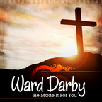 """Recorded in Branson, Missouri, in March 2013, """"He Made It For You"""" is the first offering from a new gospel album by Ward Darby that will be released in 2014.  (PRNewsFoto/Ward Darby)"""