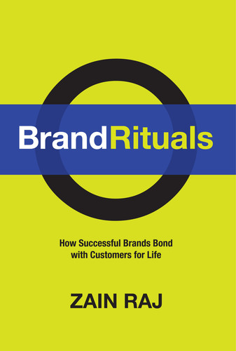 Zain Raj's 'Brand Rituals: How Successful Brands Bond with Customers for Life' Named a Top