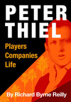 Peter Thiel: Players, Companies, Life - The unauthorized biography of technology entrepreneur and Trump supporter now live!
