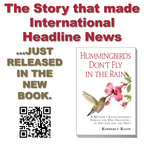 The Story that made international headline news is now a book!  Hummingbirds Don't Fly In The Rain by Kimberly Klein.  (PRNewsFoto/PMA Press)