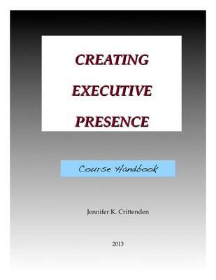 Creating Executive Presence Handbook.  (PRNewsFoto/Jennifer Crittenden)