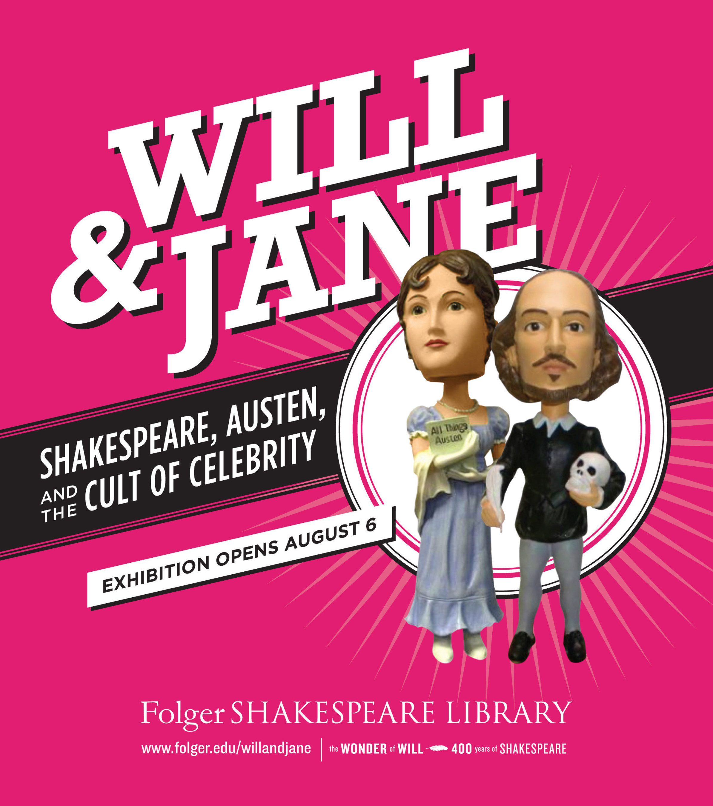 Will & Jane: Shakespeare, Austen, and the Cult of Celebrity, on exhibit at the Folger Shakespeare Library August 6 - November 6.