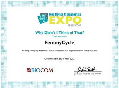 "The FemmyCycle(R) received the prestigious ""Why Didn't I Think of That?"" award at the 2012 BIOCOM EXPO."